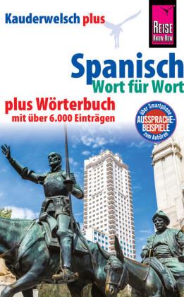 Reise Know-How Sprachführer Spanisch - Wort für Wort plus Wörterbuch mit über 6.000 Einträgen: Kauderwelsch-Band 16+