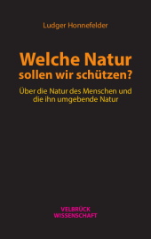 Welche Natur sollen wir schützen?