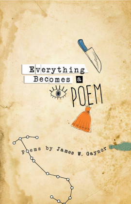 Everything Becomes a Poem