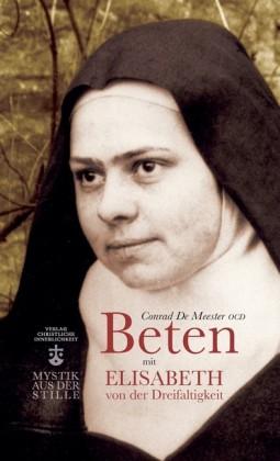 Beten mit Elisabeth von der Dreifaltigkeit