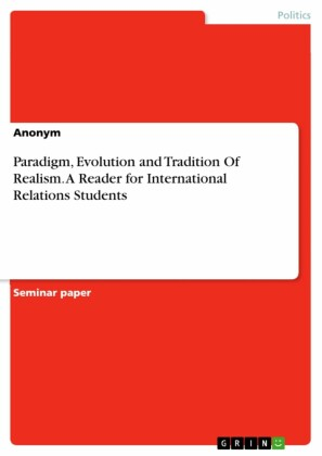 Paradigm, Evolution and Tradition Of Realism. A Reader for International Relations Students