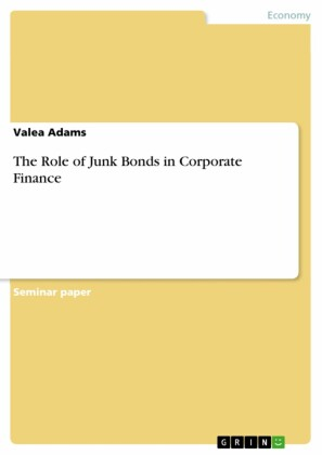 The Role of Junk Bonds in Corporate Finance
