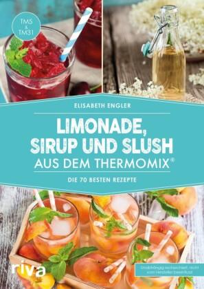 Limonade, Sirup und Slush aus dem Thermomix®