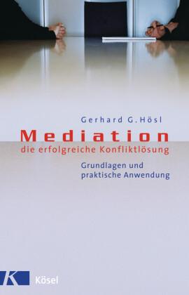Mediation - die erfolgreiche Konfliktlösung