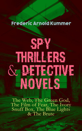 Spy Thrillers & Detective Novels: The Web, The Green God, The Film of Fear, The Ivory Snuff Box, The Blue Lights & The Brute