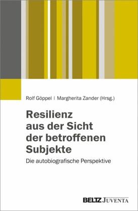 Resilienz aus der Sicht der betroffenen Subjekte