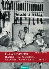 Gaardener Handel und Wandel in Geschichte und Geschichten Cover