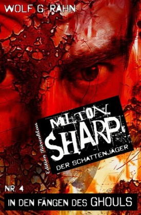 Milton Sharp #4: In den Fängen des Ghouls
