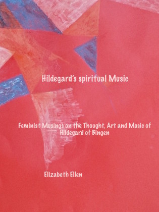 Hildegard's Spiritual Music