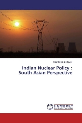 Indian Nuclear Policy : South Asian Perspective