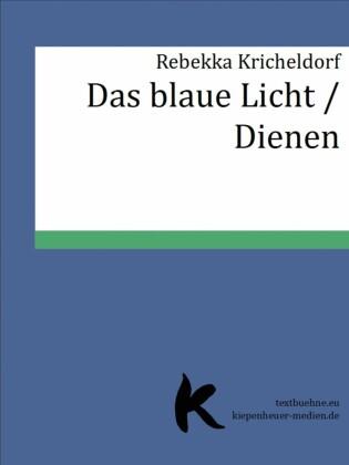Das blaue Licht /Dienen