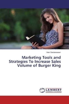Marketing Tools and Strategies To Increase Sales Volume of Burger King
