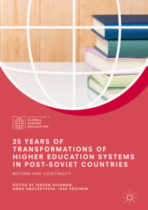 25 Years of Transformations of Higher Education Systems in Post-Soviet Countries