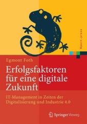 Erfolgsfaktoren für eine digitale Zukunft