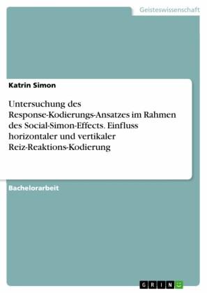 Untersuchung des Response-Kodierungs-Ansatzes im Rahmen des Social-Simon-Effects. Einfluss horizontaler und vertikaler Reiz-Reaktions-Kodierung