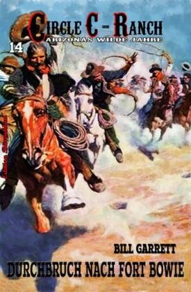 Circle C-Ranch #14: Durchbruch nach Fort Bowie