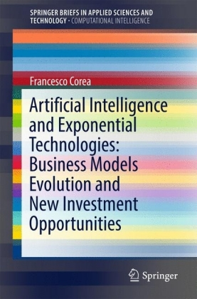 Artificial Intelligence and Exponential Technologies: Business Models Evolution and New Investment Opportunities