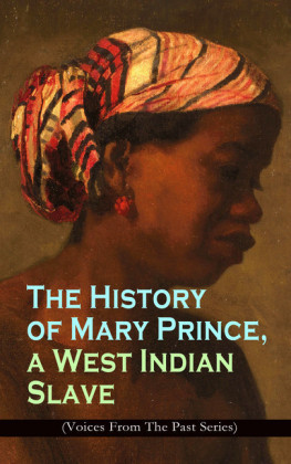 The History of Mary Prince, a West Indian Slave (Voices From The Past Series)