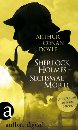 Sherlock Holmes - Sechsmal Mord