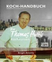 Koch-Handbuch zu Thomas Hüttls Kochkursen