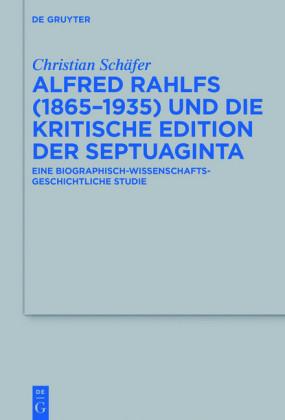 Alfred Rahlfs (1865-1935) und die kritische Edition der Septuaginta