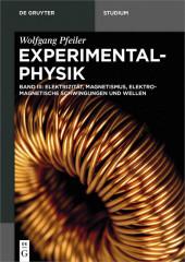 Elektrizität, Magnetismus, Elektromagnetische Schwingungen und Wellen