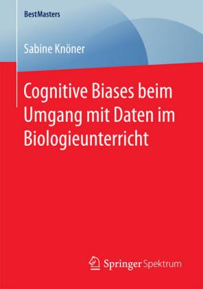 Cognitive Biases beim Umgang mit Daten im Biologieunterricht
