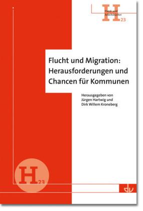 Flucht und Migration: Herausforderungen und Chancen für Kommunen