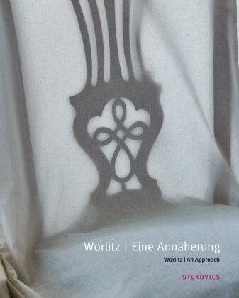 Wörlitz. Eine Annäherung; Wörlitz. An Approach