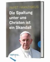 Die Spaltung unter uns Christen ist ein Skandal! Cover