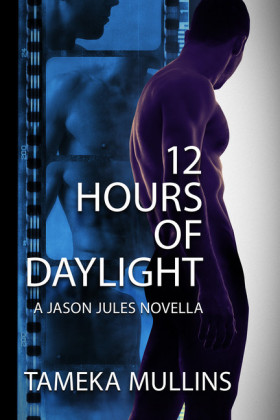 12 Hours of Daylight - a Jason Jules Novella