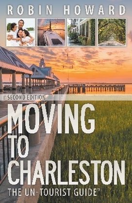 Moving to Charleston: The Un-Tourist Guide