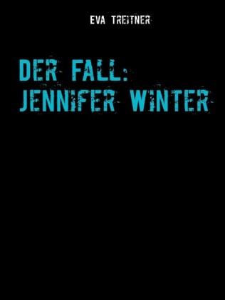 Der Fall: Jennifer Winter