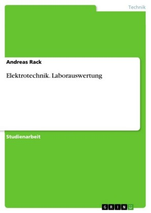 Elektrotechnik. Laborauswertung