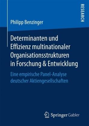 Determinanten und Effizienz multinationaler Organisationsstrukturen in Forschung & Entwicklung