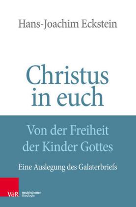 Christus in euch - Von der Freiheit der Kinder Gottes
