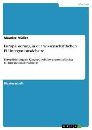 Europäisierung in der wissenschaftlichen EU-Integrationsdebatte