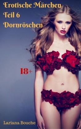 Erotische Märchen - Teil 6 - Dornröschen