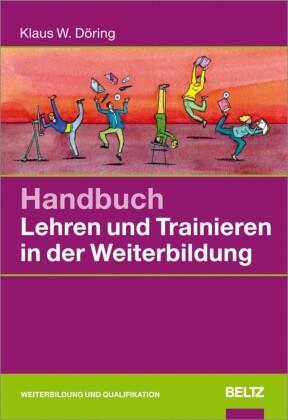 Handbuch Lehren und Trainieren in der Weiterbildung