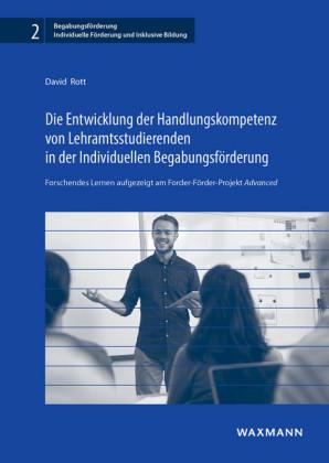 Die Entwicklung der Handlungskompetenz von Lehramtsstudierenden in der Individuellen Begabungsförderung