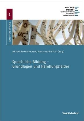 Sprachliche Bildung - Grundlagen und Handlungsfelder