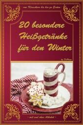 20 besondere Heißgetränke für den Winter