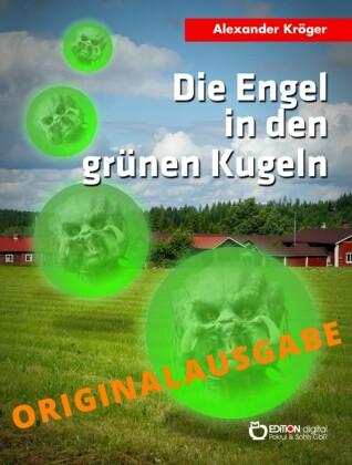 Die Engel in den grünen Kugeln - Originalausgabe