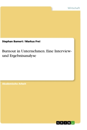 Burnout in Unternehmen. Eine Interview- und Ergebnisanalyse