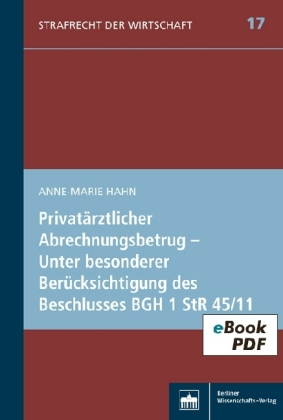 Privatärztlicher Abrechnungsbetrug - Unter besonderer Berücksichtigung des Beschlusses BGH 1 StR 45/11