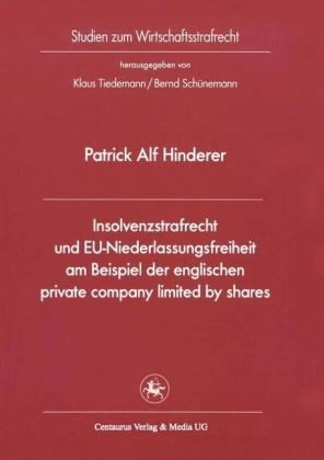 Insolvenzstrafrecht und EU-Niederlassungsfreiheit am Beispiel der englischen private company limited by shares