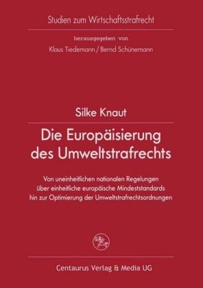 Die Europäisierung des Umweltstrafrechts