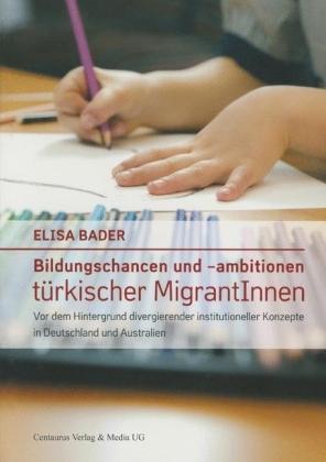 Bildungschancen und -ambitionen türkischer MigrantInnen
