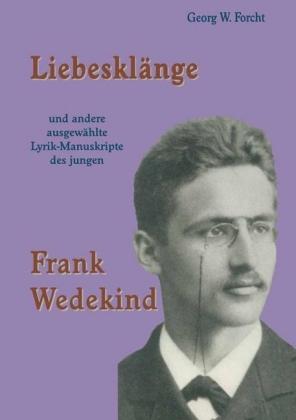 Liebesklänge und andere ausgewählte Lyrik-Manuskripte des jungen Frank Wedekind