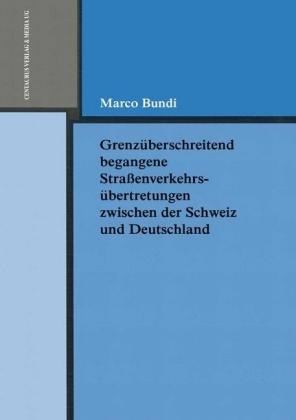 Grenzüberschreitend begangene Strassenverkehrsübertretungen zwischen der Schweiz und Deutschland